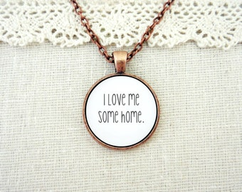 I Love Me Some Home Handcrafted Pendant Necklace