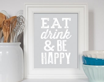Eat Drink and Be Happy, Kitchen Print, Kitchen Decor, Typography Print, Happy Art, Kitchen Quote, Housewarming Gift, Kitchen Art, Life Motto