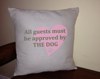 All guests must be approved by the dog Pillow cover dogs pets gift funny humor couch decor