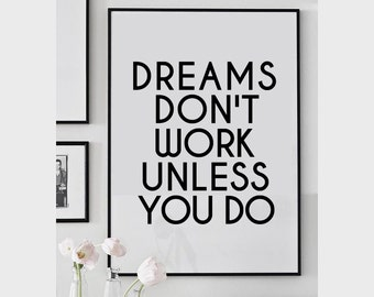 Motivational quote, motivational print, motivational poster, wall decor, dreams dont work unless you do, motivational art, inspirational