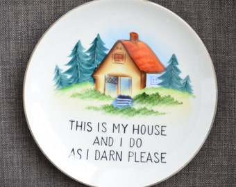 "Funny Vintage Plate ""This Is My House And I Do As I Darn Please"" - Handpainted 1960s Norcrest Japan Humorous Decorative"