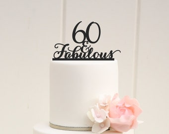 60 and Fabulous Custom 60th Birthday Cake Topper