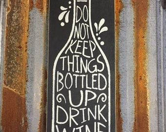 Do Not Keep Things Bottled Up - Handmade Wood Sign