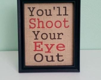 Framed Burlap Print - Christmas - You'll Shoot Your Eye Out - A Christmas Story -  8x10