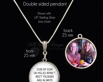 BEST FRIENDS GIFT - Side by Side or Miles Apart, Best Friends are always Close at Heart - Your Photo on one side - amigas para siempre