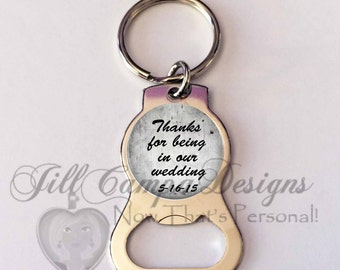 Groomsmen gift - Personalized Bottle Opener Key Chain, Groomsmen bottle opener - Thanks for being in our Wedding, personalized wedding date