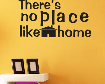 There's no place like home.  vinyl wall quote
