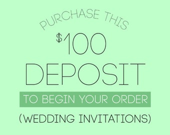 Deposit for ALL Wedding invitation orders