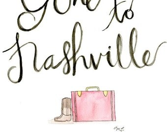 Gone to Nashville Watercolor Print - Archival print