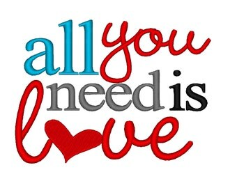 All you need is LOVE - Valentine. Instant Download Machine Embroidery Design. 4x4 5x7 6x10