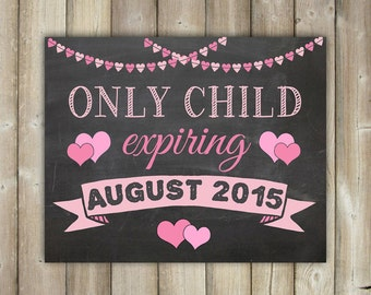 Only Child Expiring Chalkboard Sign, Pregnancy Announcement Chalkboard Sign Printable, Having a Baby Sign, It's a Girl Sign, New Baby Sign