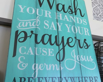 Wash Your Hands and Say Your Prayers Because Jesus & Germs are Everywhere Planked Wood Sign