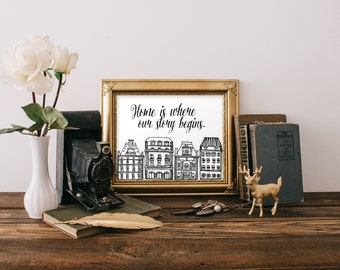 "PRINTABLE Art ""Home is Where Our Story Begins"" Typography Art Print Black and White Inspirational Quote Motivational Quote Home Decor"