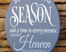 to everything there is a season, hand painted wood sign, Christian art, Bible verse Ecclesiastes 3:1 housewarming gift, wedding gift