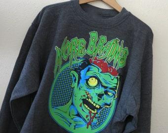 More Brains Zombie Sweatshirt - Tumblr Sweatshirt - Zombie Shirt - Walking Dead Sweatshirt