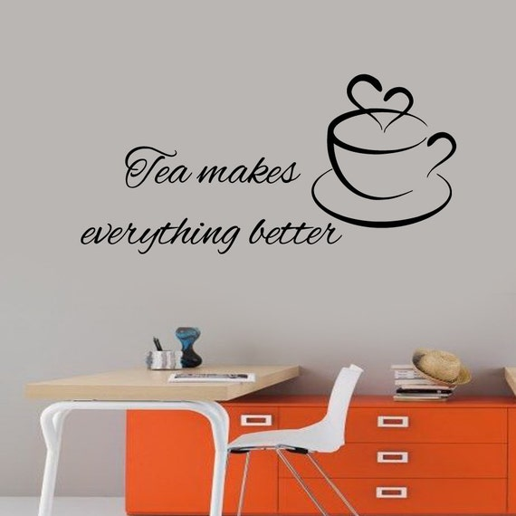 Tea Cup Wall Decals Quote Tea Makes Everything By