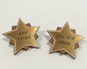 You Tried Star Medal Award Pin
