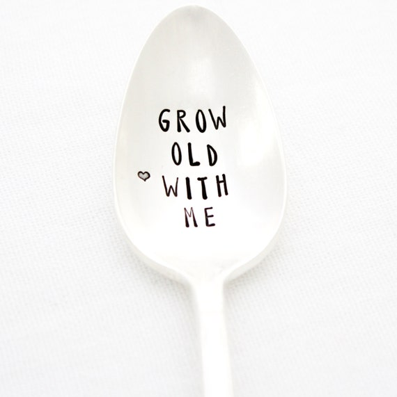 Grow Old With Me, hand stamped spoon. Sweet gift idea by Milk & Honey.