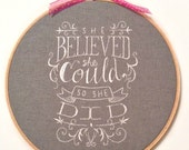She Believed She Could embroidery hoop art inspirational