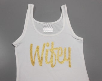 Wifey Glitter Tank Top, Honeymoon Tank Top, Just Married Tank, Newlywed Tank Top, Bride Glitter Tank, Gold glitter pink blue gray black