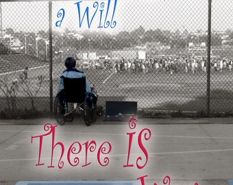 art inspirational card or photo print Where there's a Will there is a way -fundraiser-image B0398 PERSONALIZED TEXT Available cerebral palsy