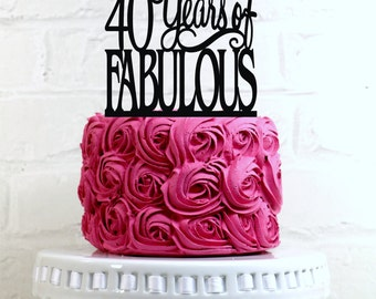 40 Years of Fabulous 40th Birthday Cake Topper or Sign