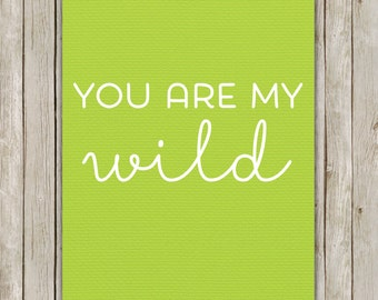 8x10 You Are My Wild Print, Lime Textured Wall Art, Nursery Printable, Printable Art, Nursery Decor, Digital Art, Instant Digital Download