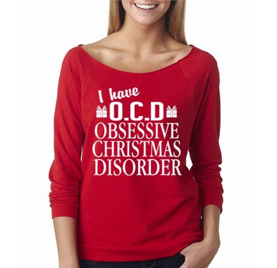 I Have OCD Obsessive Christmas Disorder® Shirt. Funny
