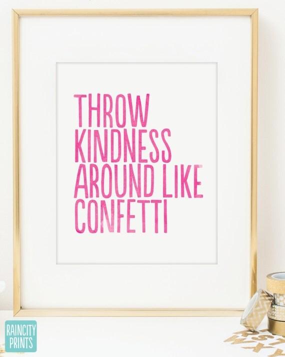Inspirational Print. Throw Kindness Around Like Confetti. Typographic print. Wall Art. Home Decor. Office Decor. Motivational Print.