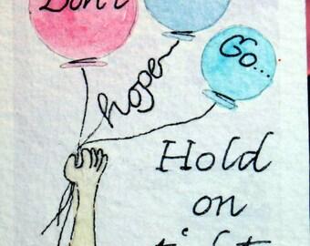 ACEO HOPE Don't Let Go original watercolor INSPIRATION Encouragement