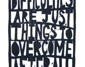 LINOCUT PRINT - Shackleton quote print - Difficulties are just things to overcome after all - typographic poster