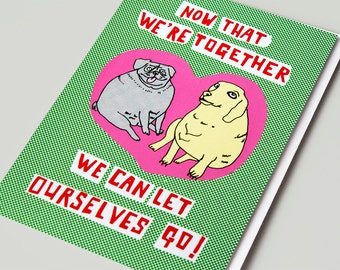 Funny Valentine Card - Romantic Valentine - Valentine Card - Relationship - Dog Card - Love Card - Cute Card - Quirky - Let Ourselves Go