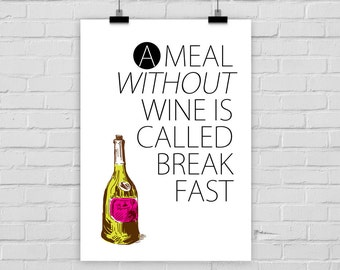 """fine-art print """"A meal without wine is called breakfast"""" poster funny quote"""