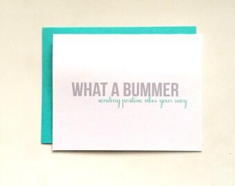 What A Bummer Card- Sending Positive Vibes Card- Bummer- Positive Vibes- Greeting Card- Thinking of You Card- Cute Card