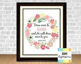 DIGITAL DOWNLOAD Christian Art Print, Draw Near To God - James 4:8 Bible Verse, Printable Art, Floral Art Print, Wall Decor, DIY Poster