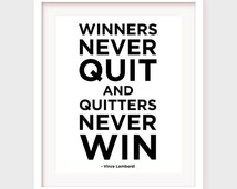 Printable Motivational Art, Motivational Print, Printable Quote Winners never quit and quitters never win, Vince Lombardi quote