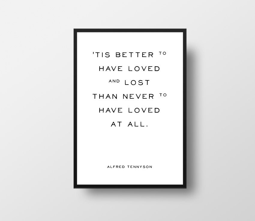 Better To Have Loved And Lost Alfred Tennyson Literature