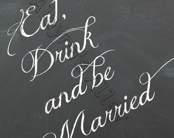 Eat, Drink & be Married chalkboard digital download 8x10 printable art.