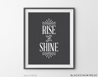 Rise & Shine Quote, Typography Art Print, Typographic Print, Inspirational Print, Inspirational Art, Bedroom Decor, Kitchen Quotes Decor