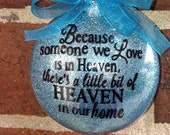 PERSONALIZED ORNAMENT,memorial,memory ornament,rememberance,loved ones,because someone we, heaven ornament,memory ornament, personalized