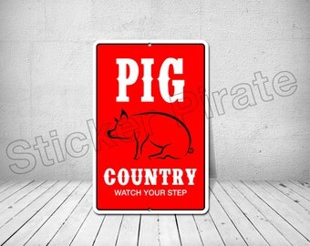 """Pig Country Watch Your Step  8"""" x 12""""  Aluminum Novelty Sign"""