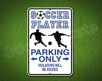 "Soccer Player Parking Only  8"" x 12""  Aluminum Novelty Sign"