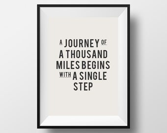 A journey of, a thousand miles, begins with, a single step, home decor, inspirational quote, inspirational, quotes, prints, inspirational