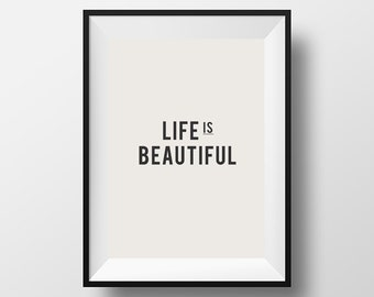 Life is beautiful, Inspirational, Instant Download, Poster, Quote, Motivation, Motivational Print, Life Poster, Motivational Quote