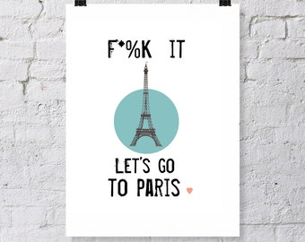 Let's go to Paris, digital download. Eiffel Tower, Modern quote print. Paris humor print,  modern typography, Paris travel