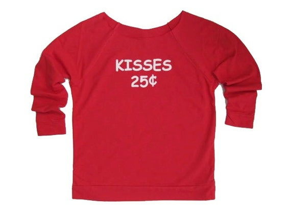 Valentine's Day Sweatshirt. Kisses 25 Cents. Valentines Day Fashion. Gift for Her. Gift for him. Bride Sweatshirt. Valentine's Day Gift.