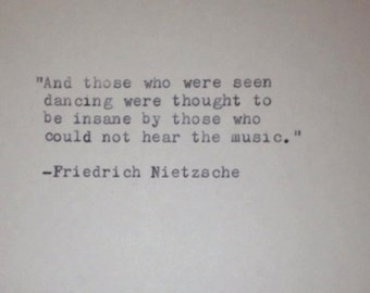 Friedrich Nietzsche - Hand Typed Typewriter Quote - Those That Were Seen Dancing......