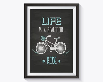 Life is a Beautiful Ride Print, Vintage Bike Print, instant download, chalckboard print, inspirational quote print, life quote