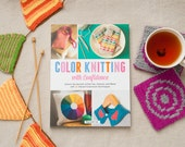 Color Knitting with Confidence - Craft Book - Stripes - Slip Stitch - Intarsia - Stranded - Double Knit - Patterns