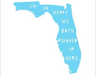 FLORIDA | I'm So Happy | state print | state art | where we met | love | anniversary gift for men | graduation gift | wedding gift | map art